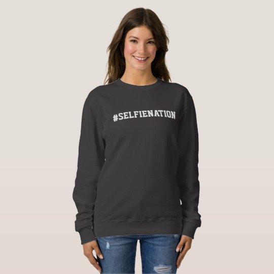 selfienation_trending_sweatshirt-r85e9d35d213d4a2bbcbc66a1a9e6f775_j10dc_50