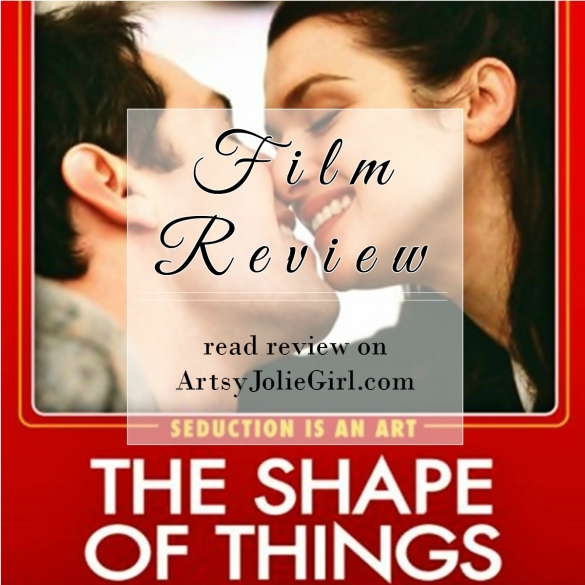 an analysis of the movie the shape of things The actors don't bow at the end of the shape of things, which says something  about the shape of an evening that doesn't want a curtain call.